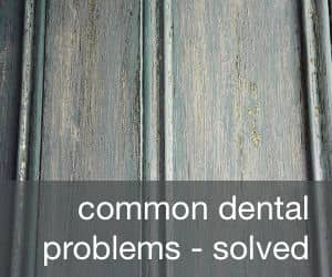 common dental problems solved